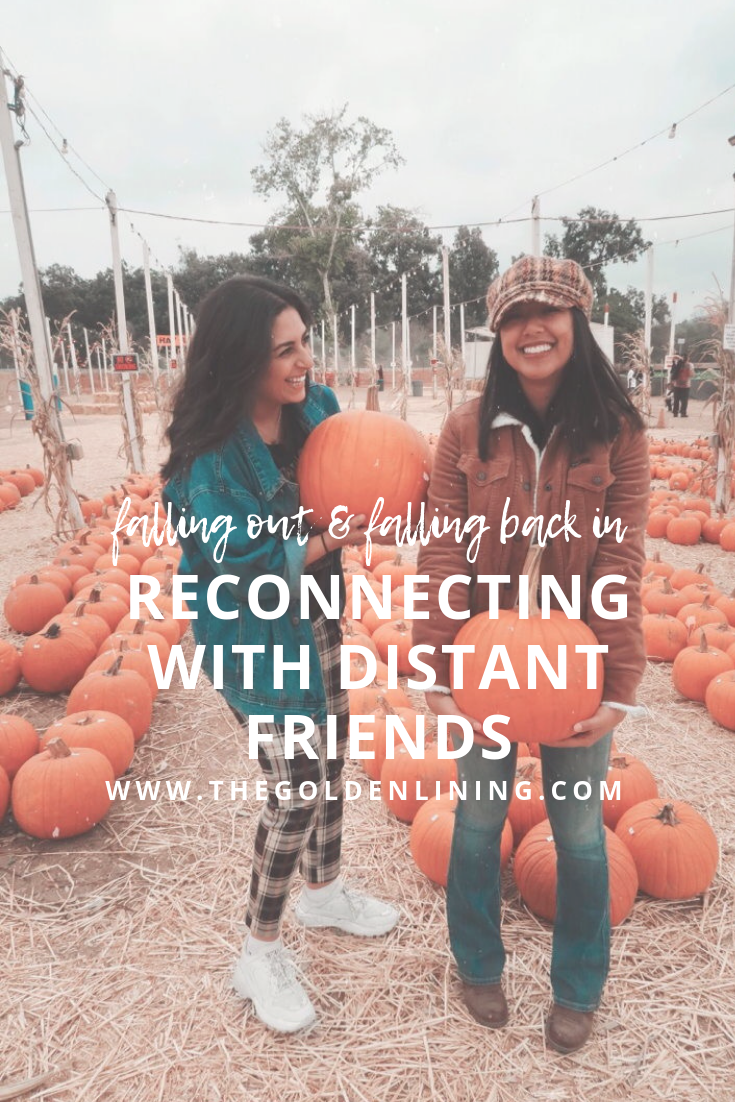 Falling Out and Falling Back In | Reconnecting With Distant Friends - The Golden Lining
