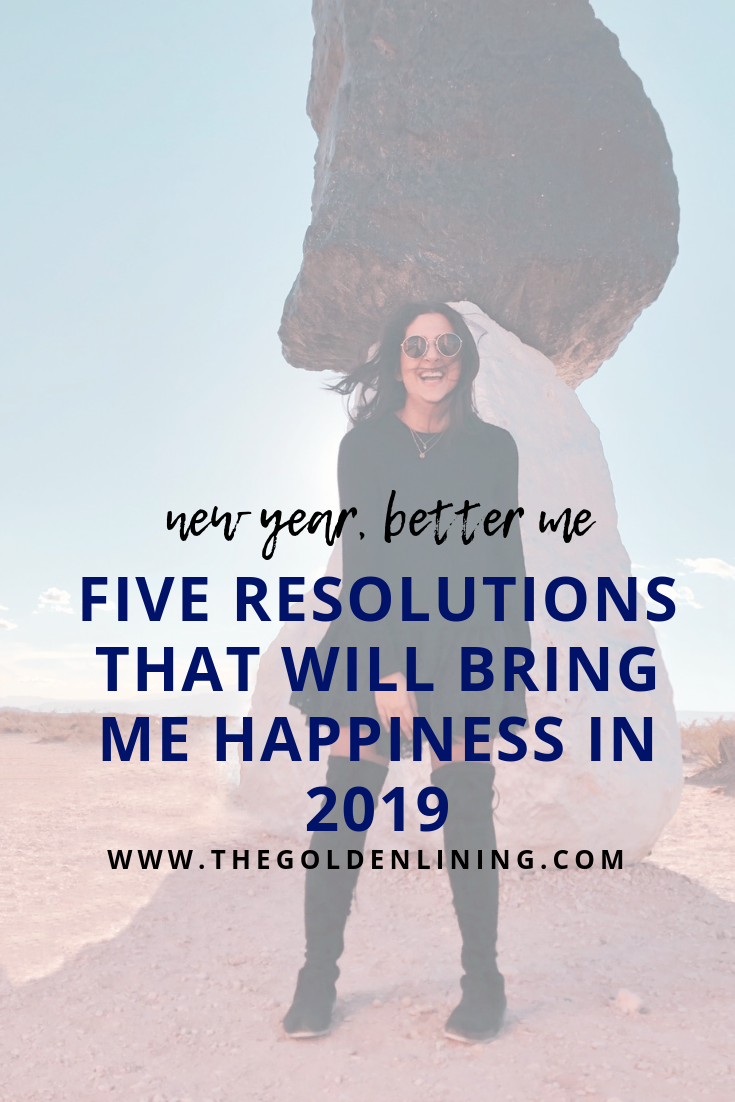 New Year, Better Me | Five Resolutions That Will Bring Me Happiness in 2019