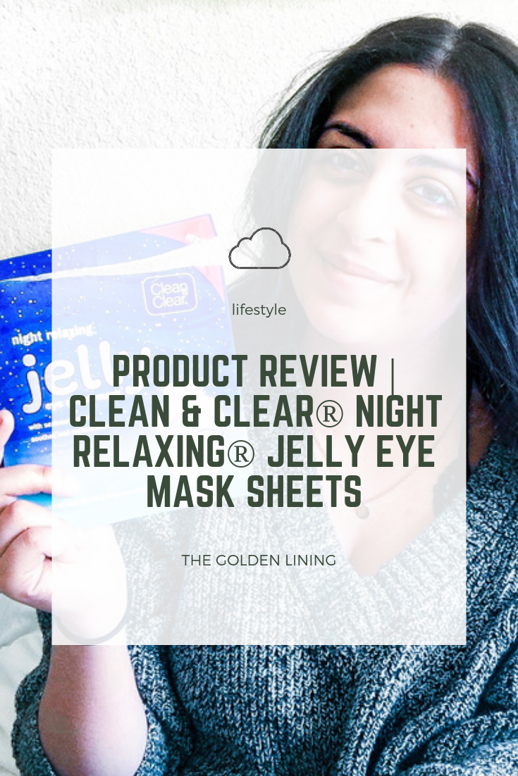 Product Review | Clean & Clear® Night Relaxing® Jelly Eye Mask Sheets - The Golden Lining